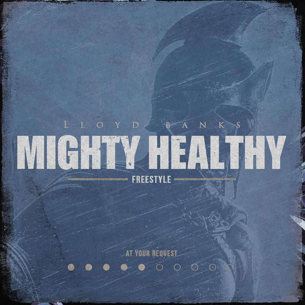 "Lloyd Banks – ""Mighty Healthy"""