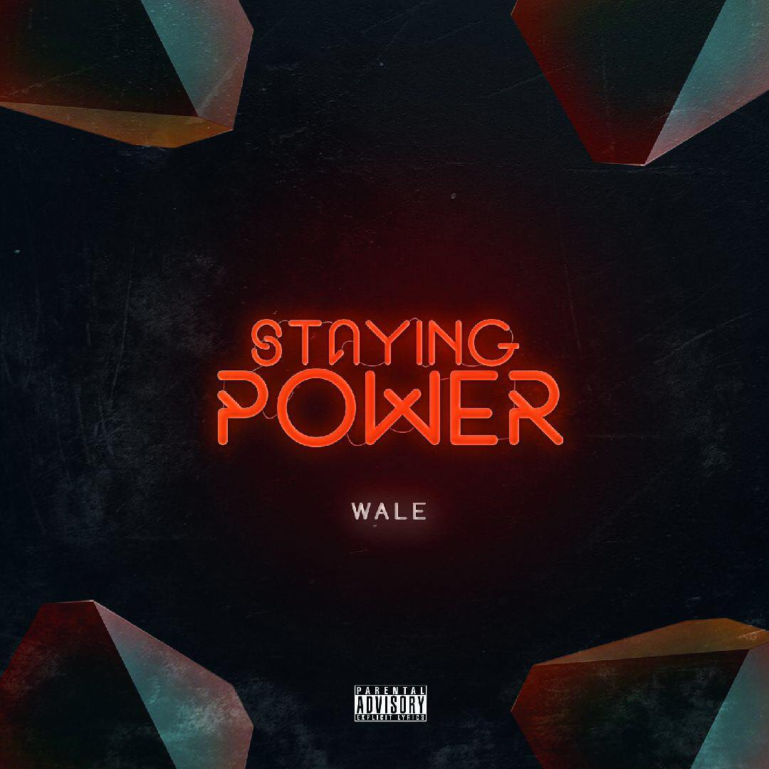 "Wale – ""Staying Power"""
